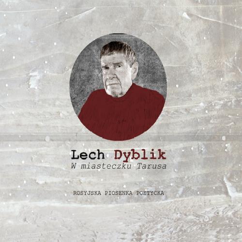 Lech Dyblik – W miasteczku Tarusa (CD)